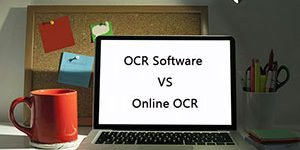 Why is OCR Software Better than Online OCR Services
